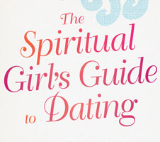 The Spiritual Girl's Guide to Dating